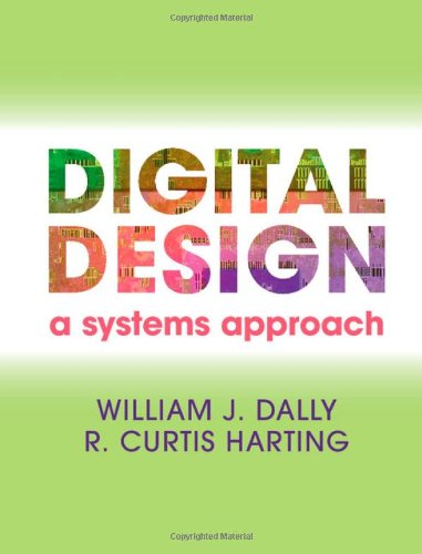 Digital Design: A Systems Approach