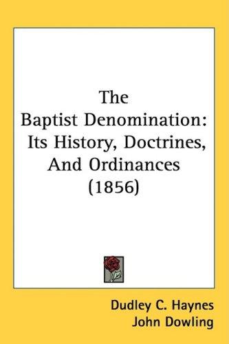 The Baptist Denomination: Its History, Doctrines, and Ordinances (1856)
