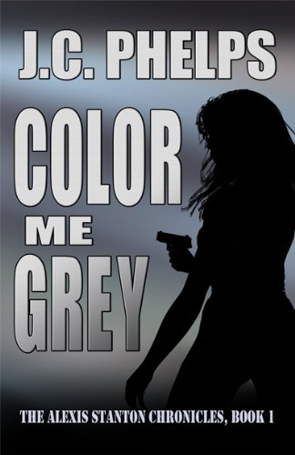 Color Me Grey (The Alexis Stanton Chronicles Book 1)