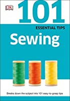 101 Essential Tips: Sewing