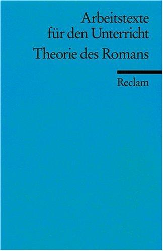 Theorie des Romans: (Arbeitstexte für den Unterricht)