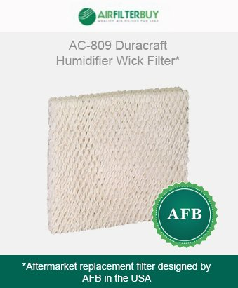 AC-809 Duracraft Humidifier Wick Filter. Fits Duracraft humidifier model #'s DH803, DH804, DH805, DH806, DH807, DH815, DA1007. Designed by AFB in the USA.