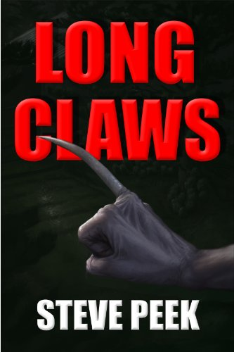 """This is What Nightmares Are Made of"" – Steve Peek's Horror Thriller Longclaws – 13 Straight Rave Reviews & Just $2.99"