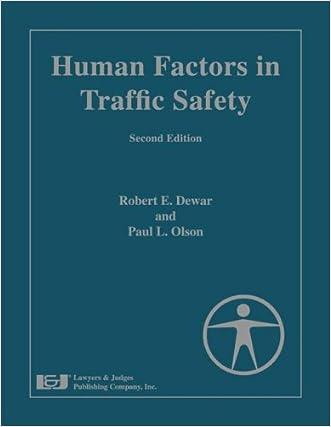 Human Factors in Traffic Safety, Second Edition written by Robert E. Dewar