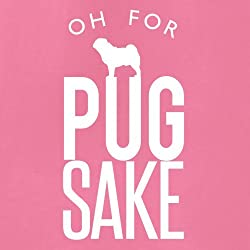 Oh For Pugs Sake - Unisex Hoodie / Hooded Top - 12 Colours