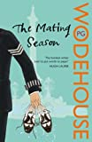 The Mating Season: (Jeeves & Wooster) (Jeeves & Wooster Series Book 9)