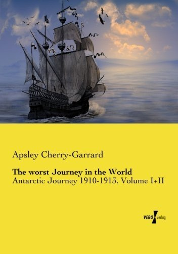 the-worst-journey-in-the-world-antarctic-journey-1910-1913-volume-i-ii-by-cherry-garrard-apsley-2014