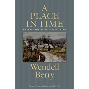 A Place in Time: Twenty Stories of the Port William Membership