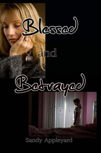 Book: Blessed and Betrayed by Sandy Appleyard