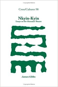 Nkyin-Kyin: Essays on the Ghanaian Theatre. (Cross/Cultures)