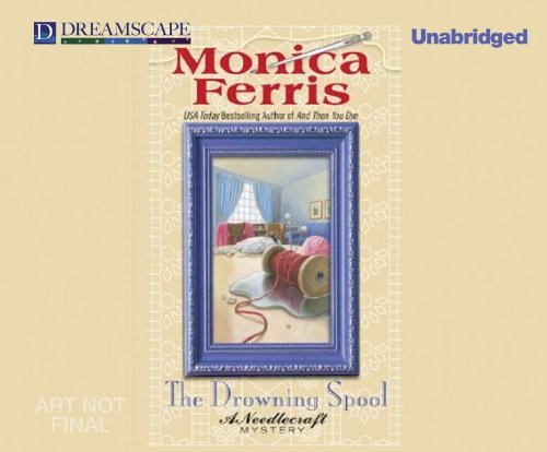 The Drowning Spool: A Needlecraft Mystery (Needlecraft Mysteries)