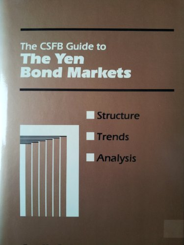 the-csfb-guide-to-the-yen-bond-markets-structures-trends-and-analysis