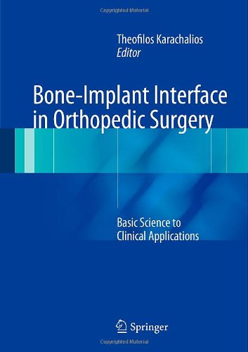 Bone-Implant Interface In Orthopedic Surgery: Basic Science To Clinical Applications front-766635