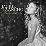 "Jackie Evancho - Dream With Me DELUXE LIMITED EDITION CD Includes 14 Tracks PLUS 4 BONUS SONGS: ""Someday,"" ""Mi Mancherai,"" ""The Impossible Dream,"" and ""A Time For Us."""