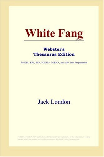 White Fang (Webster's Thesaurus Edition)