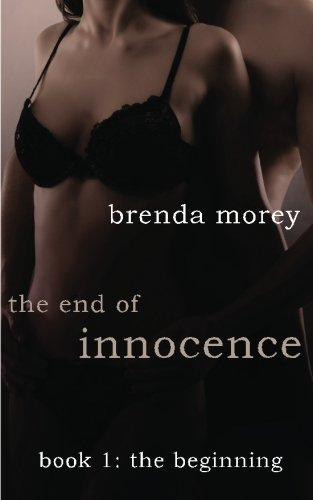 The End of Innocence: The Beginning (Book 1)(Erotic Romance)