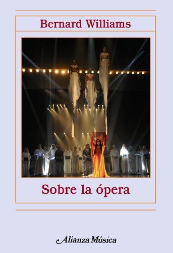 Sobre la ópera (Alianza Musica) - Bernard Williams (Autor), Gabriel Menéndez Torrellas (Traductor)