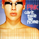 Can't Take Me Home P!nk