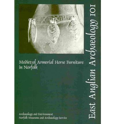 medieval-horse-furniture-in-norfolk-report-101-by-author-shelley-v-ashley-december-2002