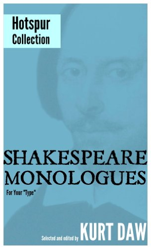 "William Shakespeare - 10 Terrific Shakespeare Monologues for Young Character Men: The ""Hotspur"" Collection (Shakespeare Monologues for Your ""Type"" Book 5)"