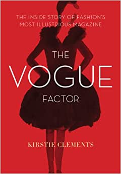 The Vogue Factor: The Inside Story Of Fashion
