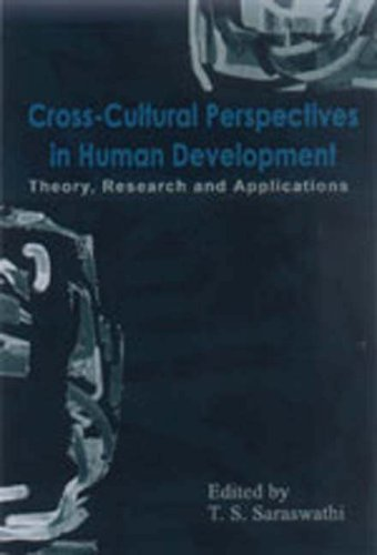 Cross-Cultural Perspectives in Human Development: Theory, Research and Applications
