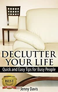 (FREE on 6/5) Declutter Your Life: Quick And Easy Tips For Busy People by Jenny Davis - http://eBooksHabit.com