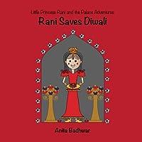 Rani Saves Diwali (Princess Rani and the Palace Adventures)