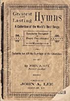 GREATEST AND LASTING HYMNS - A Collection of…
