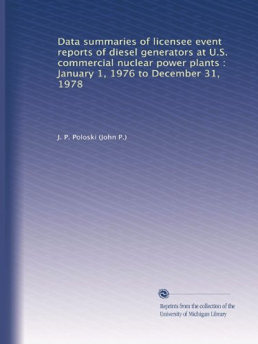 Data Summaries Of Licensee Event Reports Of Diesel Generators At U.S. Commercial Nuclear Power Plants : January 1, 1976 To December 31, 1978