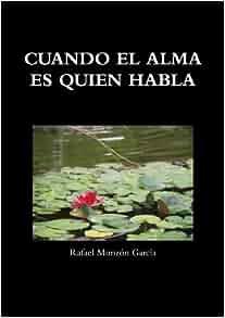 Cuando El Alma Es Quien Habla (Spanish Edition): Rafael