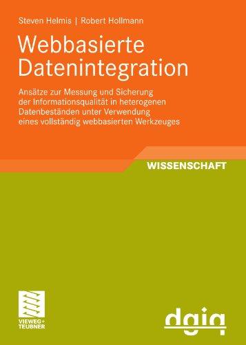 Webbasierte Datenintegration: Ansätze zur Messung und Sicherung der Informationsqualität in heterogenen Datenbestände