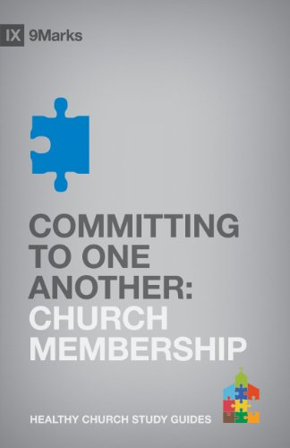Committing to One Another: Church Membership (9marks Healthy Church Study Guides)