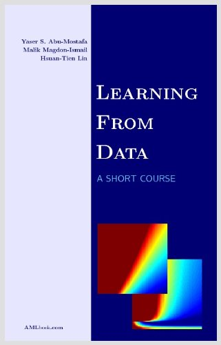 Learning From Data: Yaser S. Abu-Mostafa, Malik Magdon-Ismail, Hsuan-Tien Lin: 9781600490064: Amazon.com: Books