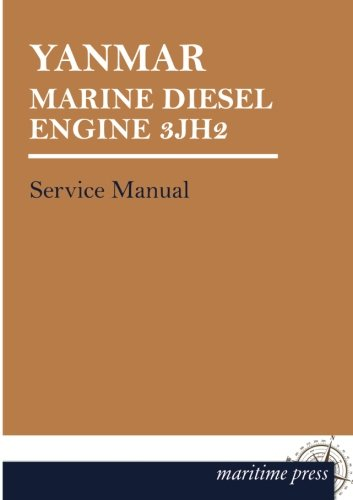 YANMAR Marine DIESEL ENGINE 3JH2: Service Manual (Yanmar Service Manual compare prices)