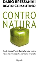 Contro natura: Dagli ogm al