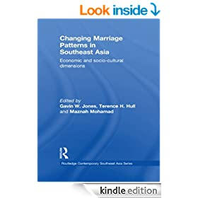 Changing Marriage Patterns in Southeast Asia: Economic and Socio-Cultural Dimensions (Routledge Contemporary Southeast Asia Series)