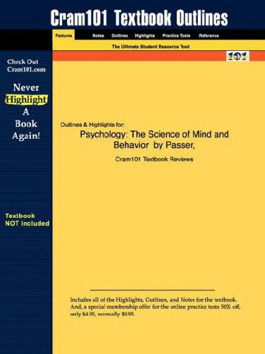Studyguide for Psychology: The Science of Mind and Behavior by Passer & Smith, ISBN 9780073133683