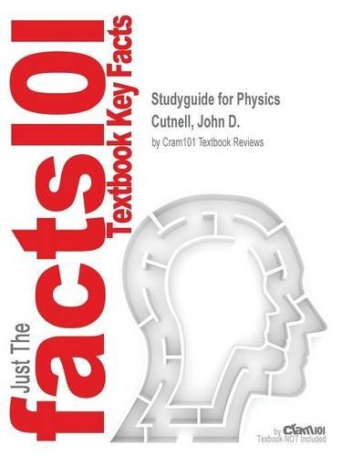 Studyguide for Physics by Cutnell, John D., ISBN 9781118836873