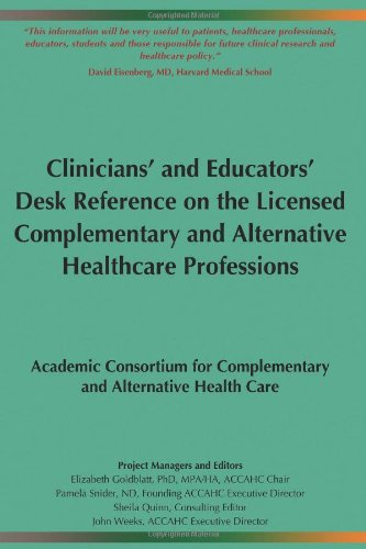 The ACCAHC Clinicians and Educators Desk Reference on the Licensed Complementary and Alternative Healthcare Professions