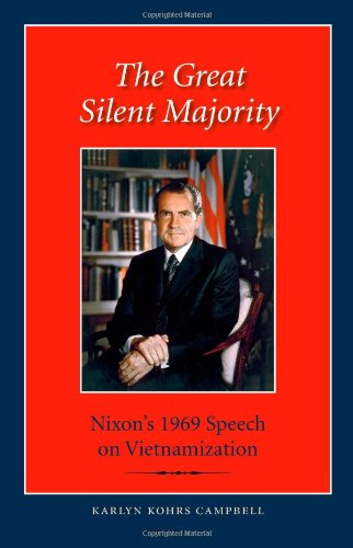 The Great Silent Majority: Nixon'S 1969 Speech On Vietnamization (Library Of Presidential Rhetoric)