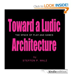 Logo for Toward a Ludic Architecture: The Space of Play and Games