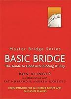 Basic Bridge: The Guide to Good Acol Bidding & Play  (Master Bridge Series)