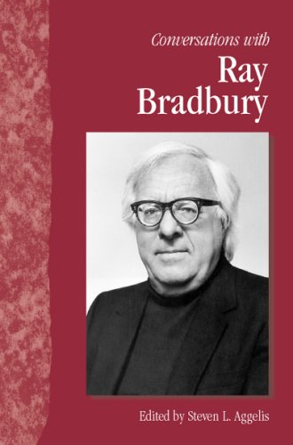 Conversations with Ray Bradbury (Literary Conversations Series), Steven Aggelis, ed.