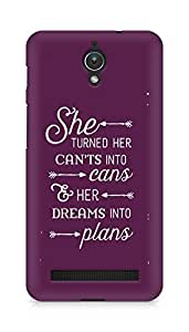 AMEZ cants into cans dreams into plans Back Cover For Asus Zenfone C ZC451CG