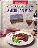 Betty Crocker's Cooking With American Wine. (0130742953) by Crocker, Betty