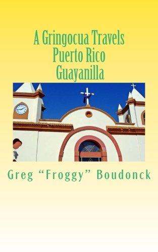 A Gringocua Travels Puerto Rico Guayanilla (Volume 31)