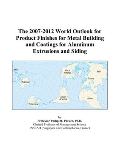 the-2007-2012-world-outlook-for-product-finishes-for-metal-building-and-coatings-for-aluminum-extrus