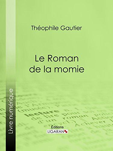 Théophile Gautier - Le Roman de la momie (French Edition)