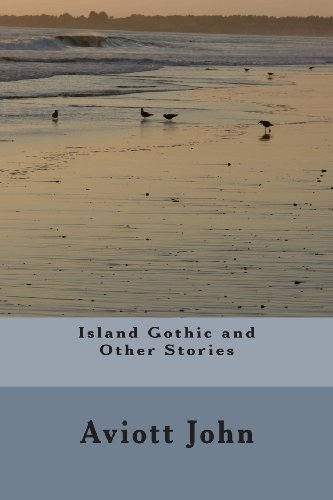 Island Gothic And Other Stories